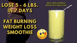 LOSE 5   6 LBS  IN 7 DAYS |  AMAZING FAT BURNING SMOOTHIE FOR FAST WEIGHT LOSS