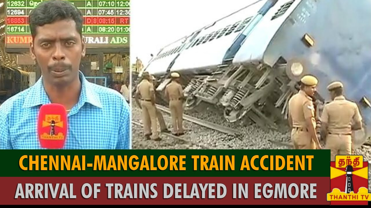 Chennai-Mangalore Train Accident : Arrival Of Trains Delayed in Egmore - Thanthi TV