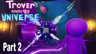Trover Saves the Universe - Walkthrough Part 2 No Commentary [HD 1080P]