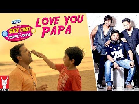 Love You Papa | OST: Sex Chat With Pappu & Papa | Superbia Feat. Shubh Mukherji | Sex Education