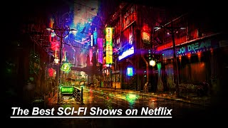 The Best Sci Fi Shows On Netflix