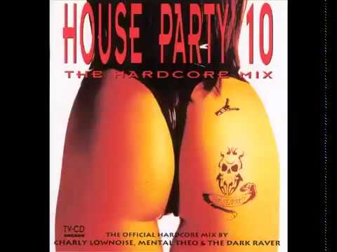 House party 10  The hardcore mix  Turn Up The Bass