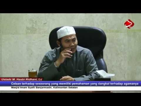Akibat Dari Pemahanan Agama Yang Dangkal  #1 - Ustadz Muhammad Hasbi Ridhani, Lc