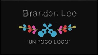 Un Poco Loco (Coco) - Brandon Lee Cover