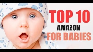 "TOP 10 Amazon Best Sellers ""FOR BABIES"" February 2017"