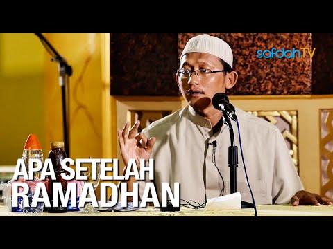 Kajian Islam: Apa Setelah Ramadhan - Ustadz Badru Salam, Lc
