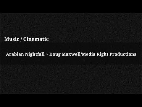 Arabian Nightfall - Doug Maxwell/Media Right Productions / Music