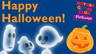 Halloween Party | Ghost Family | Mother Goose Club Playhouse Kids Song