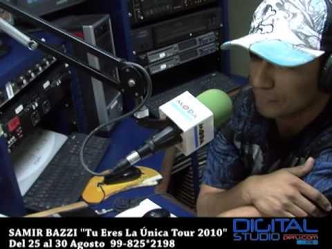 SAMIR BAZZI en PERU Tu Eres La Unica Tour  2010 RADIO MODA 97...