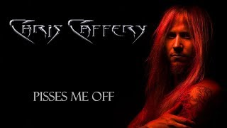 Watch Chris Caffery Pisses Me Off video