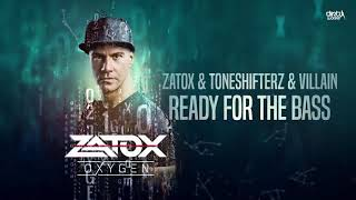 Zatox & Toneshifterz & Villain - Ready For The Bass (Official HQ Preview)