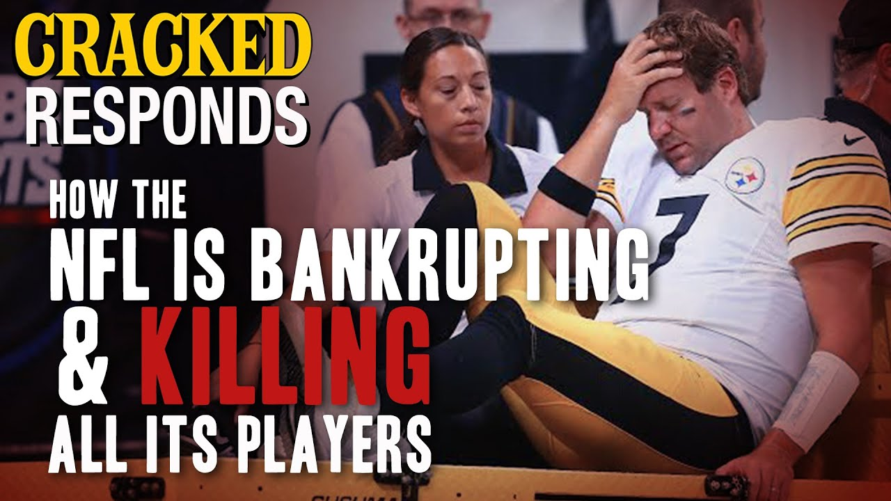 How The NFL Is Bankrupting & Killing All Its Players - Cracked Responds