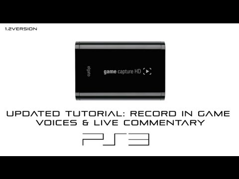 Updated Elgato Game Capture HD Tutorial: Record in game voices & live commentary (PS3)
