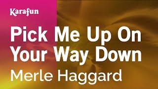 Karaoke Pick Me Up On Your Way Down - Merle Haggard *