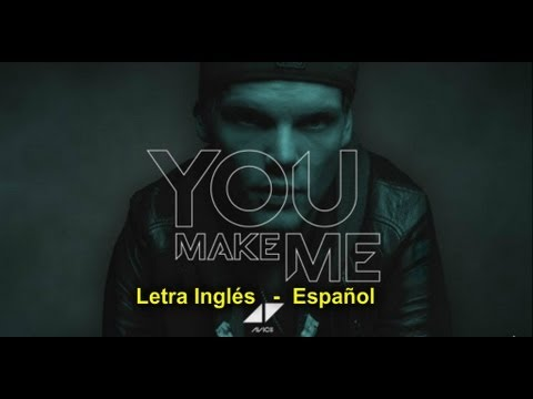 Avicii — You Make Me ツ♬♪♫[letra Inglés\español] video
