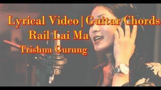 Trishna Gurung - Rail Lai Ma lyrical video with guitar chords