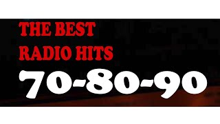 THE BEST OF RADIO HITS - 70 - 80 - 90 !