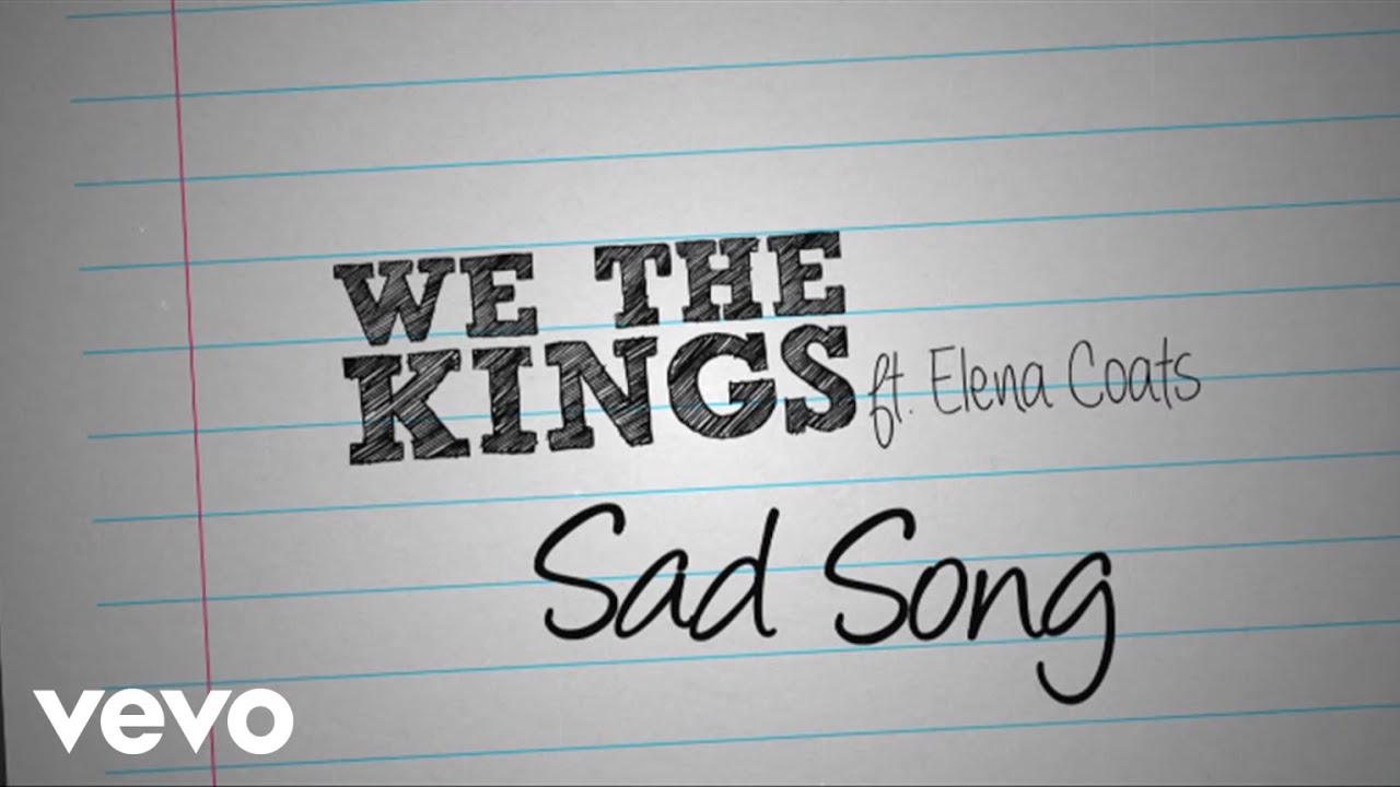 We The Kings - Sad Song (Lyric Video) ft. Elena Coats ... Sad Song We The Kings