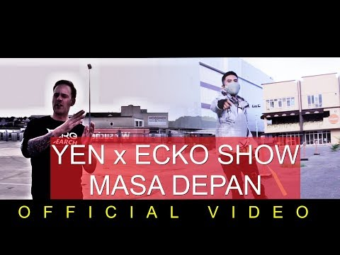 YEN x Ecko Show - Masa Depan (Official Video)