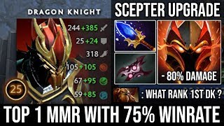 NEW Top 1 MMR in the World with 75% Winrate | Scepter Dragon Knight Monster Late Game Carry by CCnC