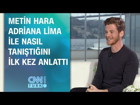 Metin Hara, Adriana Lima ile nasıl tanıştığını ilk kez anlattı