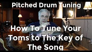 How To Tune Your Toms To The Key Of The Song - Part 1