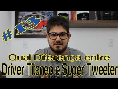 Qual Diferença entre Driver Titanio e Super Tweeter