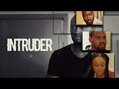 Intruder - Latest 2017 Nigerian Nollywood Drama Movie English Full HD