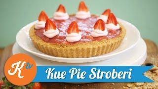 Resep Kue Pie Stroberi (Strawberry Pie) | YUDA BUSTARA