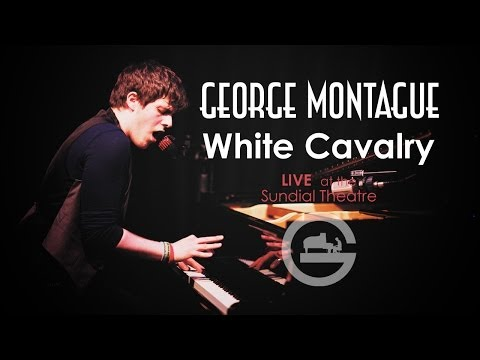 George Montague - White Cavalry (Live)