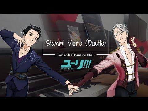 Stay Close To Me/Stammi Vicino (DUETTO) ~ YURI ON ICE FINAL EP 12 // Piano Ver. [Rui]