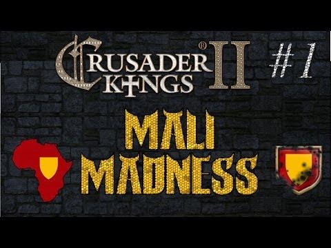 Mali Madness #1 [Crusader Kings 2]