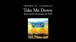 Watch Weird Al Yankovic Take Me Down video