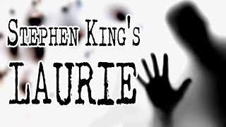 """""""Laurie"""" by Stephen King 