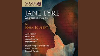 Jane Eyre, Op. 134, Act II: Act II Scene 3: To put my arms about the one (Jane, Rochester)