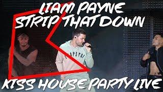 Liam Payne - Strip That Down (LIVE) | KISS House Party Live