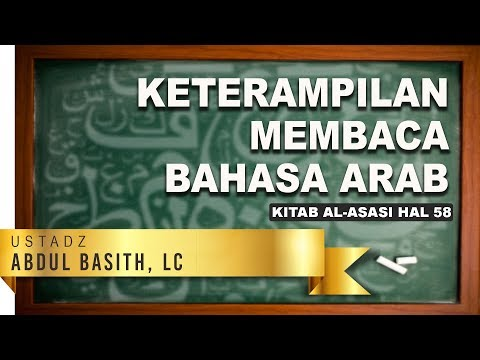 Keterampilan Bahasa Arab Pertemuan 5 hal 58 - Ustadz Abdul Basith,Lc