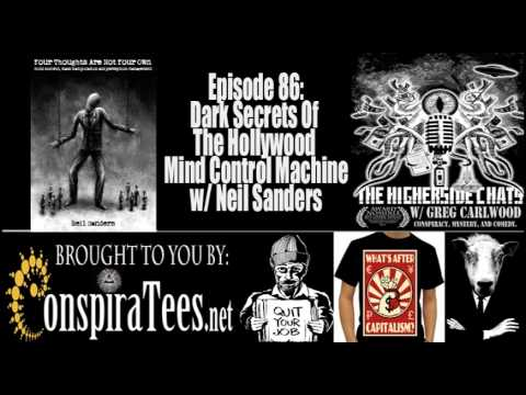 Higherside Chats 86: Neil Sanders | Dark Secrets Of The Hollywood Mind Control Machine