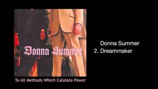 "Donna Summer - ""Dreammaker""  (from To All Methods Which Calculate Power, 2002)"