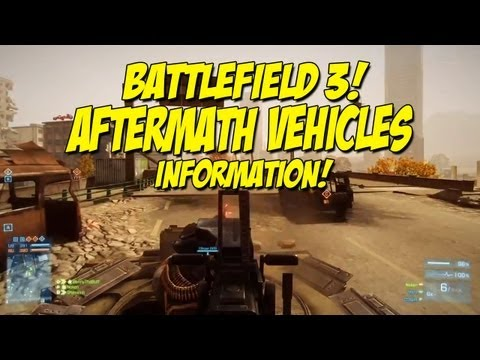 Battlefield 3 - Aftermath Vehicles & Information / Gameplay!