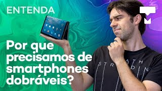 Entenda: por que precisamos de smartphones dobráveis? - TecMundo