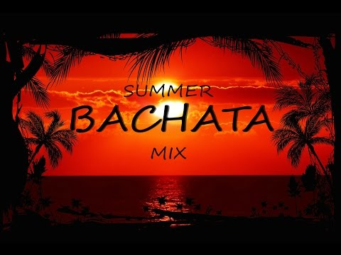 Summer Bachata Mix