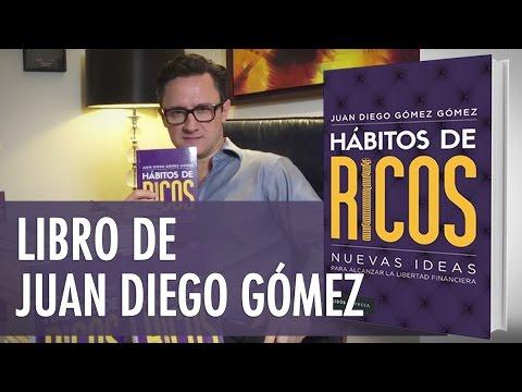 Hábitos de Ricos - Libro de Juan Diego Gómez