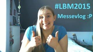 #LBM2015 - Messevlog :P
