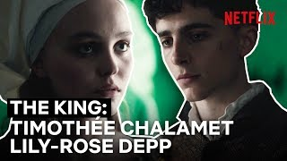 Timothée Chalamet and Lily-Rose Depp in The King: their scenes in full