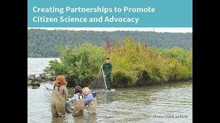 Creating Partnerships to Promote Citizen Science and Advocacy