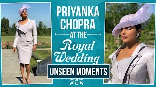 The Royal Wedding 2018: Priyanka Chopra at the Royal Wedding (unseen moments) | Pinkvilla
