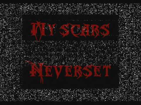 Neverset - My Scars