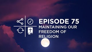 STAS Episode 75 | Maintaining Our Freedom of Religion