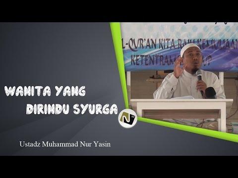 Ustadz Muhammad Nur Yasin - Wanita Yang Dirindu Syurga